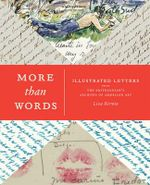 More Than Words : Illustrated Letters from the Smithsonian's Archives of American Art - Liza Kirwin