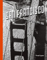 San Francisco, Portrait of a City : 1940-1960 - Fred Lyon