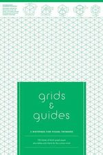 Grids and Guides : 3 Notepads for Visual Thinkers - Princeton Architectural Press
