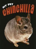 My Pet Chinchilla : My Pet (Weigl Paperback) - Heather C Hudak