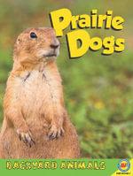 Prairie Dogs : Backyard Animals (Hardcover) - Megan Kopp