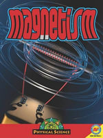 Magnetism : Physical Science - Kaite Goldsworthy