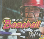 Baseball : Let's Play (Library) - Karen Durrie
