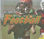 Football : Let's Play (Library) - Karen Durrie