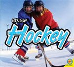Hockey : Let's Play (Library) - Karen Durrie