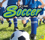 Soccer : Let's Play (Library) - Karen Durrie