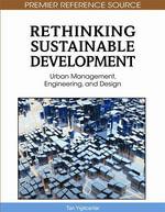Rethinking Sustainable Development : Urban Management, Engineering, and Design
