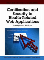 Certification and Security in Health-Related Web Applications : Concepts and Solutions