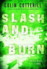 Slash and Burn : A Dr. Siri Mystery Set in Laos - Colin Cotterill