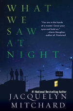 What We Saw at Night : For Younger Girls - Jacquelyn Mitchard