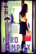 Hero Complex : A Keaton School Novel: A Keaton School Novel - Margaux Froley
