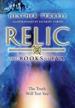 Relic : Books of Eva - Heather Terrell