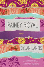 Rainey Royal - Dylan Landis