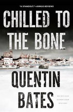 Chilled to the Bone - Quentin Bates