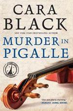Murder in Pigalle : Aimee Leduc Investigation - Cara Black