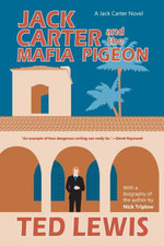 Jack Carter and the Mafia Pigeon (The Jack Carter Trilogy #3) - Ted Lewis