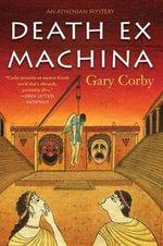 Death Ex Machina : Athenian Mystery - Gary Corby