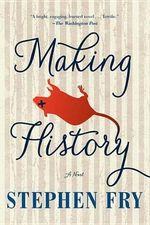 Making History - Stephen Fry