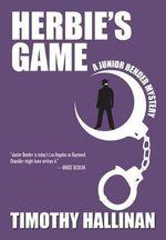 Herbie's Game: Volume 4 : Junior Bender - Timothy Hallinan