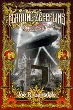 Flaming Zeppelins : The Adventures of Ned the Seal - Joe R Lansdale