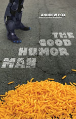 The Good Humor Man : Or, Calorie 3501 - Andrew Fox