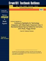 Outlines & Highlights for Technology Integration with Meaningful Classroom Use : A Standards-Based App by Katherine Cennamo, John Ross, Peggy Ertmer, ISBN: 9780495090472 - Cram101 Textbook Reviews