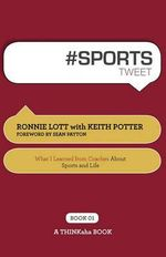 # Sports Tweet Book01 : What I Learned from Coaches about Sports and Life - Ronnie Lott