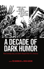A Decade of Dark Humor : How Comedy, Irony, and Satire Shaped Post-9/11 America
