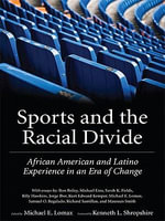 Sports and the Racial Divide : African American and Latino Experience in an Era of Change