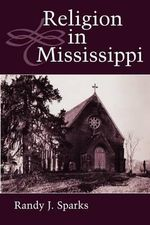 Religion in Mississippi : Red Hand Volume 4 - Randy J Sparks