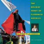 The Holiday Yards of Florencio Morales - Amy V Kitchener