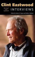 Clint Eastwood : Interviews, Revised and Updated - Clint Eastwood