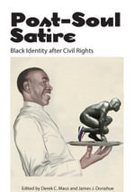 Post-Soul Satire : Black Identity after Civil Rights