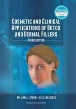 Cosmetic and Clinical Applications of Botox and Dermal Fillers - William J. Lipham