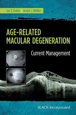 Age-Related Macular Degenration : Current Management - Jay S. Duker
