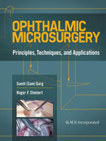 Ophthalmic Microsurgery : Principles, Techniques, and Applications