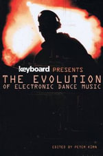 The Evolution of Electronic Dance Music : Keyboard Presents