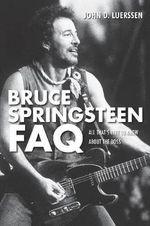 John D. Luerssen : Bruce Springsteen FAQ - John D. Luerssen