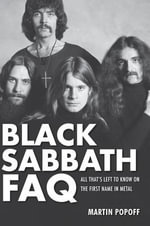 Black Sabbath FAQ : All That's Left to Know on the First Name in Metal - Martin Popoff