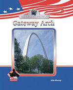 Gateway Arch eBook - Julie Murray