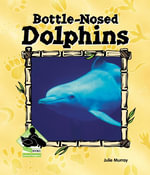Bottle-Nosed Dolphins eBook - Julie Murray
