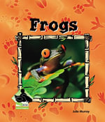 Frogs - Julie Murray
