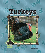 Turkeys : Turkeys - Julie Murray