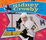 Sidney Crosby : Hockey Champion - Sarah Tieck