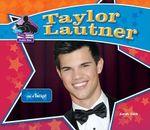 Taylor Lautner : Star of Twilight - Sarah Tieck