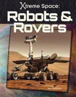 Robots & Rovers : Xtreme Space - S L Hamilton