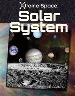 Solar System : Xtreme Space - S L Hamilton
