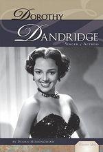 Dorothy Dandridge : Singer & Actress - DeAnn Herringshaw