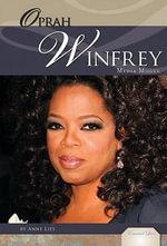 Oprah Winfrey : Media Mogul - Anne Lies