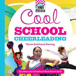 Cool School Cheerleading : Fun Ideas and Activities to Build School Spirit  eBook: Fun Ideas and Activities to Build School Spirit  eBook - Karen Latchana Kenney